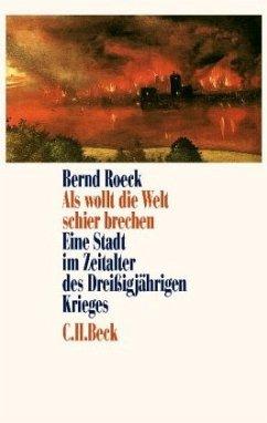 Als wollt die Welt schier brechen - Roeck, Bernd