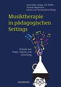 Musiktherapie in pädagogischen Settings