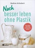 Noch besser leben ohne Plastik (eBook, ePUB)