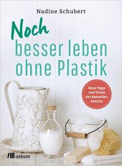 Noch besser leben ohne Plastik (eBook, ePUB) - Schubert, Nadine