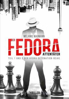 Der Fedora Attentäter - Naumann, Melanie