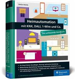 Heimautomation mit KNX, DALI, 1-Wire und Co. - Heinle, Stefan