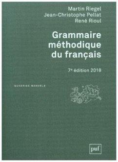 Grammaire méthodique du français - Riegel, Martin; Pellat, Jean-Christophe; Rioul, René