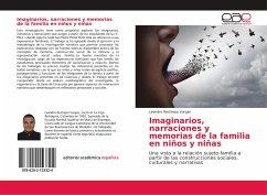 Imaginarios, narraciones y memorias de la familia en niños y niñas