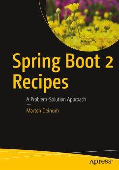 Spring Boot 2 Recipes - Deinum, Marten