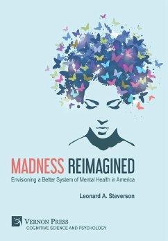 Madness Reimagined - Steverson, Leonard A.
