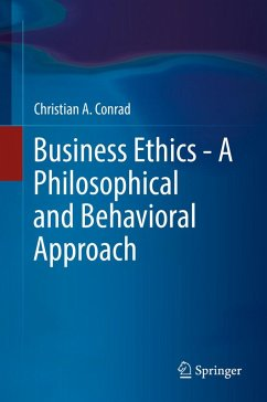 Business Ethics - A Philosophical and Behavioral Approach (eBook, PDF) - Conrad, Christian A.