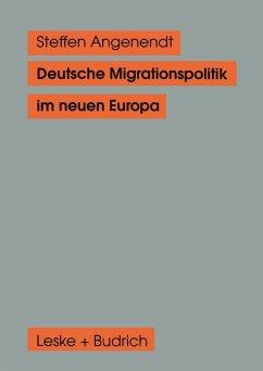 Deutsche Migrationspolitik im neuen Europa (eBook, PDF) - Angenendt, Steffen