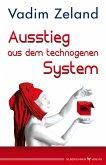 Ausstieg aus dem technogenen System (eBook, ePUB)