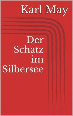 Der Schatz im Silbersee (eBook, ePUB) - May, Karl