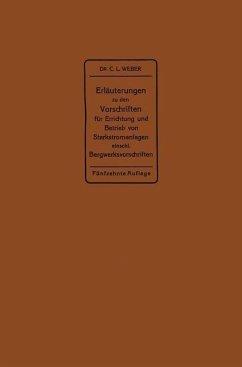Erläuterungen zu den Vorschriften für die Errichtung und den Betrieb elektrischer Starkstromanlagen einschließlich Bergwerksvorschriften und zu den Bestimmungen für Starkstromanlagen in der Landwirtschaft (eBook, PDF) - Weber, Carl Ludwig
