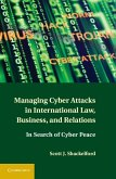 Managing Cyber Attacks in International Law, Business, and Relations (eBook, ePUB)