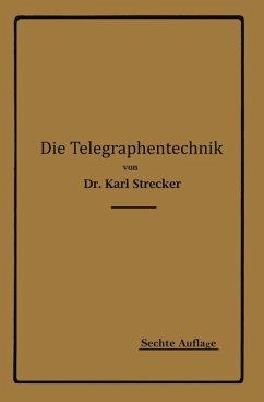 Die Telegraphentechnik (eBook, PDF) - Strecker, Karl