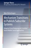 Mechanism Transitions in Publish/Subscribe Systems (eBook, PDF)