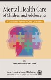 Mental Health Care of Children and Adolescents (eBook, PDF)