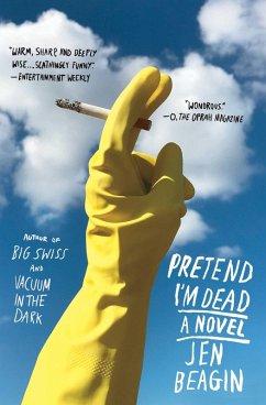 Pretend I'm Dead (eBook, ePUB) - Beagin, Jen