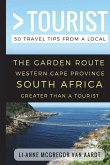 Greater Than a Tourist - The Garden Route Western Cape Province South Africa: 50 Travel Tips from a Local
