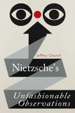 Nietzsche's Unfashionable Observations