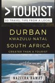 Greater Than a Tourist - Durban Kwazulu-Natal South Africa: 50 Travel Tips from a Local