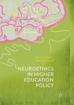 Neuroethics in Higher Education Policy - Baker, Dana Lee; Leonard, Brandon