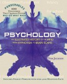 Psychology: An Illustrated History of the Mind from Hypnotism to Brain Scans (100 Ponderables)