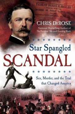 Star Spangled Scandal: Sex, Murder, and the Trial That Changed America - Derose, Chris