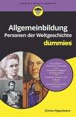 Allgemeinbildung Personen der Weltgeschichte für Dummies (eBook, ePUB)