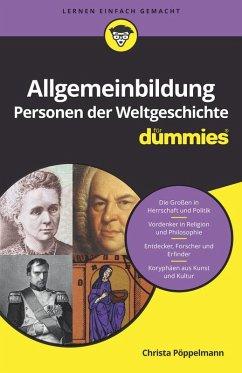 Allgemeinbildung Personen der Weltgeschichte für Dummies (eBook, ePUB) - Pöppelmann, Christa