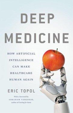 Deep Medicine - Topol, Eric, M.D.