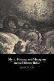 Myth, History, and Metaphor in the Hebrew Bible
