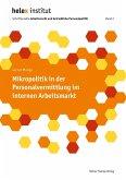 Mikropolitik in der Personalvermittlung im internen Arbeitsmarkt (eBook, PDF)