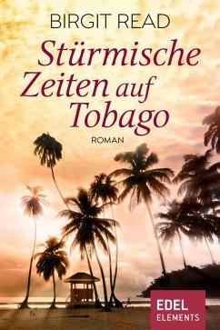Stürmische Zeiten auf Tobago (eBook, ePUB) - Read, Birgit