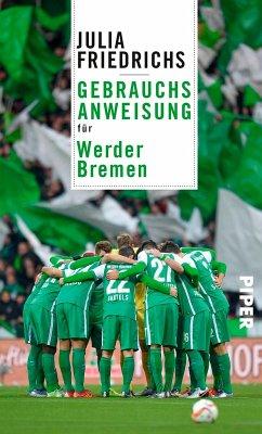 Gebrauchsanweisung für Werder Bremen (eBook, ePUB) - Friedrichs, Julia