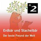 Erdbär und Stachelbär: Der beste Freund der Welt (MP3-Download)