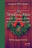 Als Weihnachten nach Hause kam (eBook, ePUB)