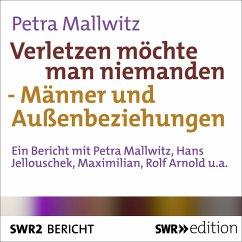 Verletzen möchte man niemanden - Männer und Außenbeziehungen (MP3-Download) - Mallwitz, Petra