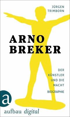 Arno Breker (eBook, ePUB) - Trimborn, Jürgen