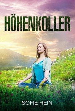 Höhenkoller (eBook, ePUB) - Hein, Sofie