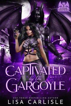 Captivated by the Gargoyle (Stone Sentries (Boston), #3) (eBook, ePUB)