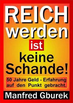 Reich werden ist keine Schande! (eBook, ePUB) - Gburek, Manfred
