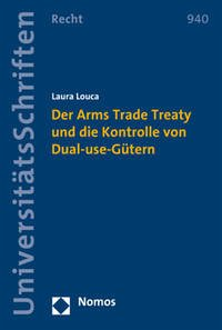 Der Arms Trade Treaty und die Kontrolle von Dual-use-Gütern