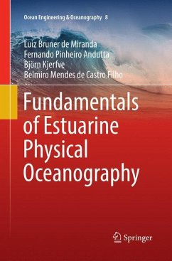 Fundamentals of Estuarine Physical Oceanography - Bruner de Miranda, Luiz;Andutta, Fernando Pinheiro;Kjerfve, Björn