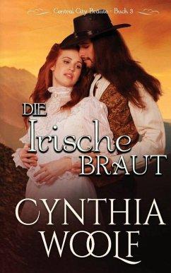Die Irische Braut - Woolf, Cynthia