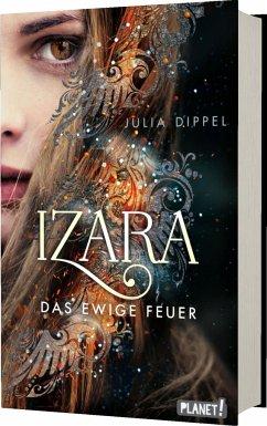 Das ewige Feuer / Izara Bd.1 - Dippel, Julia