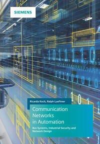 Communication Networks in Automation - Koch, Ricarda; Lueftner, Ralph