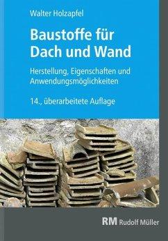 Baustoffe für Dach und Wand - Holzapfel, Walter