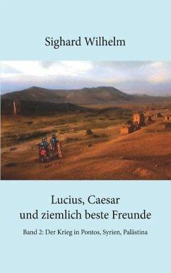 Lucius, Caesar und ziemlich beste Freunde Band II