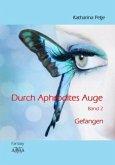 Gefangen / Durch Aphrodites Auge Bd.2