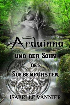 Arduinna und der Sohn des Suebenfürsten (eBook, ePUB)