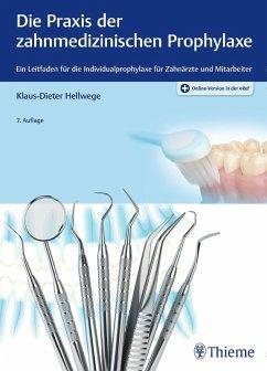 Die Praxis der zahnmedizinischen Prophylaxe (eBook, PDF) - Hellwege, Klaus-Dieter